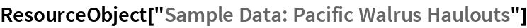 "ResourceObject[""Sample Data: Pacific Walrus Haulouts""]"