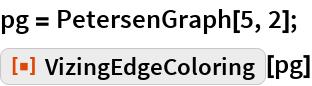 "pg = PetersenGraph[5, 2]; ResourceFunction[""VizingEdgeColoring""][pg]"