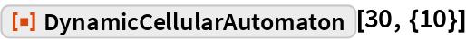 "ResourceFunction[""DynamicCellularAutomaton""][30, {10}]"