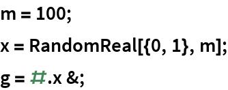 m = 100; x = RandomReal[{0, 1}, m]; g = # . x &;