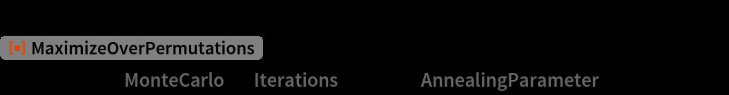 "SeedRandom[1234]; ResourceFunction[""MaximizeOverPermutations""][F, S, Method -> {""MonteCarlo"", ""Iterations"" -> 10^7, ""AnnealingParameter"" -> {0.001, 1}}]"