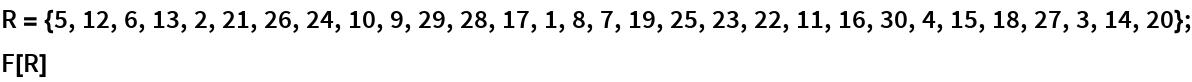 R = {5, 12, 6, 13, 2, 21, 26, 24, 10, 9, 29, 28, 17, 1, 8, 7, 19, 25, 23, 22, 11, 16, 30, 4, 15, 18, 27, 3, 14, 20}; F[R]