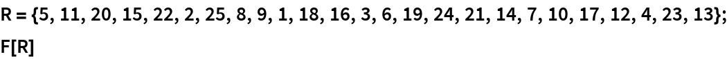 R = {5, 11, 20, 15, 22, 2, 25, 8, 9, 1, 18, 16, 3, 6, 19, 24, 21, 14, 7, 10, 17, 12, 4, 23, 13}; F[R]