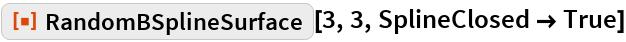 """ResourceFunction[""""RandomBSplineSurface""""][3, 3, SplineClosed -> True]"""