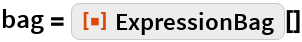 "bag = ResourceFunction[""ExpressionBag""][]"