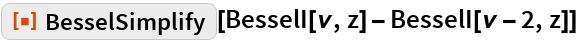 """ResourceFunction[""""BesselSimplify""""][  BesselI[\[Nu], z] - BesselI[\[Nu] - 2, z]]"""
