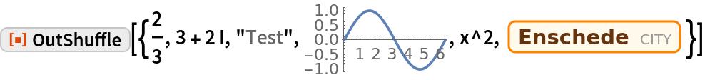 "ResourceFunction[""OutShuffle""][{2/3, 3 + 2 I, ""Test"", \!\(\* GraphicsBox[{{{}, {},  TagBox[ {RGBColor[0.368417, 0.506779, 0.709798], AbsoluteThickness[1.6], Opacity[1.], LineBox[CompressedData["" 1:eJwlmXk4lN/7x61ZEjPPjJAU7SsppYXuUwlFSokWIWkhSURIKpWQZK9kS4X4 RHZJTpSikKiEopAsYx7rmJksv/O9fn+d63Vd82zv9/u+73Ou0bA/u/e4mIiI SJaoiMj/VnEsW9ux9upmXun/rwt7SjfNibSFu/mNw7PJKnyu5dAUcRbORecZ fCHrH/YpfkHEZbjytMwnmazNhtfLn0TcAbWrSdX7yPrVNmJxfEQirNs+w2J/ eCLsdVZpvheRBWux8JX37SwIH7LOjYnAsF7xqYGaH4ZNFTtlt7rXwY2SV9tl t9eBq4/Z0VzX71B44Y1OSVMjnCk6Hio2/xcsypjzyZjTCl+6d8ik2ndCZ1fT wQrpDgjW4okUHOwGDal00Z3MLji3vDL69RMOCNzfr83gd0Pn8c4rSQUcOOdZ NH+teA9YJok4X3nPgedXZqgVzeiBjYobtqIeDtTb6Sx6Oq8HxKaecvGKftja M3OLrmkPRNTfMsK5/WB/MpktmtADOd67Ba/KuGDW1Oihq9cLwmOnM3+6DEDG zO7au/Z9YMcc9irxHICSqcNzXzj1QUWpz7YHfgMQ4RBZ0+DWB2Eqwd8PhA5A kYnnplH/Plj8KU3sy7MBWGcWvKg7uQ8sNnZZfuAMQPaxhbdCfvdBJuPoVIHT IKjEWJwpP8gBdml3VbTbIKSUiVVNP8oB79OuUed9BsHkR7Oh2SkOGLy7vHR1 8CC4N4gnl3pyoOViwr5nTwfhTo7bE9NIDkj/bUl91D0IHw3k7WZ/5ID9K8s9 YSeGIGA/5vmt7YfVBcqUytkhcOPND3bX6wexrOaGhxeGwHveqmrbbf2QnGRj lRs4BJoP7SzmmvdD+7UTNt/Sh0A3OXzzRmei005P59n0ELxe71vzM4lwY3Rg 2oVhYJze2F8rzoXVdVY7ta8Mw5HOxpx8GS6IVanIFQcOQ6BDISdSgQvJxfF3 Pt4fhp7D4QXrVLnQHv8khvtyGA7k3TqvuJoL9g75j3VERuDXG9dV62y4cGzw y+vXgSPg6O/YJsjigp1PmFVR2Ai05sw+5pPHBWtxU27WvRHw1K3ZMVzEBUvF N6qJaSMQGle0qZb4aLwh2/NS5Qi0Gc2PXNLABc2rt1dslB4FmYnPGi4jXFgm u+ONNmMU1GKdLc7zubA4UuLQUuVReFu0tMltnAvqTy7eVF4yCrdB6esBCRpY VY7tPKNR2Bzme7GSRQOfYXgv9+YorMuIy1yrTcPIfVGtjDuj0PYxN+y1Dg2D 815VJN8dBX9RYf629TT06ugMh6eOQlHd/XergYafB+aZub4fBdFg/e5cUxrK kybFV0rxgMtRPr/lBA2lS4tjFyjwoMrjy4I9jjS8zPHQnq3Eg/6ygulWzjTk veXYTF/MA1py0GuXGw2p3c0vegx5cG9+TsmPSzSErCo8mxLAg8NaZ02uR9Lw YXVjl0coDwZ3JC+XiaFBeu3Yke0xPDDmiNwIuEfD9Q26pp1PyP1ZHUlO8TRc 3Fq4ZF4FD0avKJz5nkJDkUFj4mA1D/a2npim8ZQGnuHYzLIvPJghfYRtn0GD m4mupF0nD5pviIbUZNHgZFH4O158DN7tjGjZUURDmmXjgTPTx2BlzMbplsU0 dB0Y+6THGoNSkVMZh0poOHpEt7Rl3hjUR5zctOs1DQdOFMaqbB0DB92RkMb3 NBh5Fe6LvjIGOnPFo658Je/r0/jBIXAMlp/aGMNqJPr5jm3RCRuDwkg1scTv NGy+qruqIXEMnvu4Kia20LAuuFCOicfg9V"