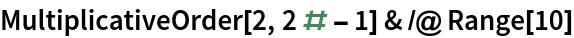 MultiplicativeOrder[2, 2 # - 1] & /@ Range[10]