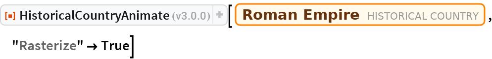 "ResourceFunction[""HistoricalCountryAnimate""][  Entity[""HistoricalCountry"", ""RomanEmpire""], ""Rasterize"" -> True]"