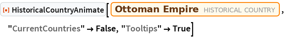 "ResourceFunction[""HistoricalCountryAnimate""][  Entity[""HistoricalCountry"", ""OttomanEmpire""], ""CurrentCountries"" -> False, ""Tooltips"" -> True]"