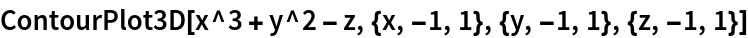 ContourPlot3D[x^3 + y^2 - z, {x, -1, 1}, {y, -1, 1}, {z, -1, 1}]