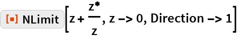 "ResourceFunction[""NLimit""][z + z\[Conjugate]/z, z -> 0, Direction -> 1]"