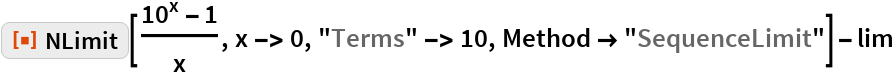 """ResourceFunction[""""NLimit""""][(10^x - 1)/x, x -> 0, """"Terms"""" -> 10, Method -> """"SequenceLimit""""] - lim"""
