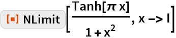 """ResourceFunction[""""NLimit""""][Tanh[\[Pi] x]/(1 + x^2), x -> I]"""