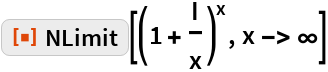 "ResourceFunction[""NLimit""][(1 + I/x)^x, x -> \[Infinity]]"