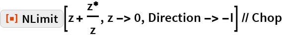 "ResourceFunction[""NLimit""][z + z\[Conjugate]/z, z -> 0, Direction -> -I] // Chop"
