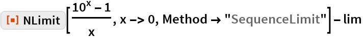 """ResourceFunction[""""NLimit""""][(10^x - 1)/x, x -> 0, Method -> """"SequenceLimit""""] - lim"""