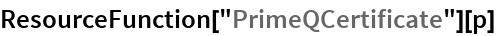 "ResourceFunction[""PrimeQCertificate""][p]"