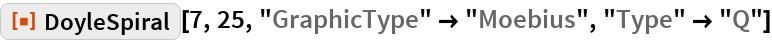 "ResourceFunction[""DoyleSpiral""][7, 25, ""GraphicType"" -> ""Moebius"", ""Type"" -> ""Q""]"