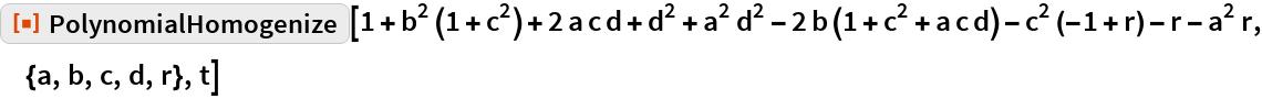 "ResourceFunction[""PolynomialHomogenize""][  1 + b^2 (1 + c^2) + 2 a c d + d^2 + a^2 d^2 - 2 b (1 + c^2 + a c d) -    c^2 (-1 + r) - r - a^2 r, {a, b, c, d, r}, t]"