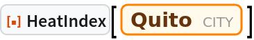 "ResourceFunction[""HeatIndex""][  Entity[""City"", {""Quito"", ""Pichincha"", ""Ecuador""}]]"