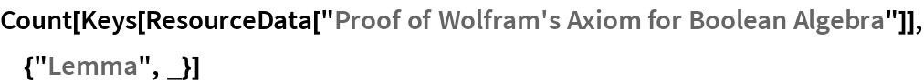 "Count[Keys[   ResourceData[    ""Proof of Wolfram's Axiom for Boolean Algebra""]], {""Lemma"", _}]"