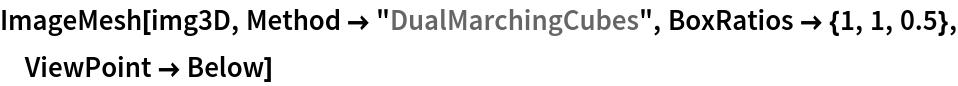 "ImageMesh[img3D, Method -> ""DualMarchingCubes"", BoxRatios -> {1, 1, 0.5}, ViewPoint -> Below]"