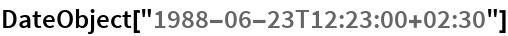 "DateObject[""1988-06-23T12:23:00+02:30""]"
