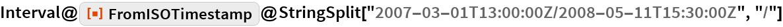 "Interval@ResourceFunction[""FromISOTimestamp""]@   StringSplit[""2007-03-01T13:00:00Z/2008-05-11T15:30:00Z"", ""/""]"