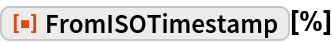 """ResourceFunction[""""FromISOTimestamp""""][%]"""
