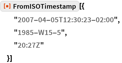 """ResourceFunction[""""FromISOTimestamp""""][{   """"2007-04-05T12:30:23-02:00"""",   """"1985-W15-5"""",   """"20:27Z""""   }]"""