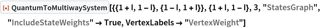 "ResourceFunction[  ""QuantumToMultiwaySystem""][{{1 + I, 1 - I}, {1 - I, 1 + I}}, {1 + I, 1 - I}, 3, ""StatesGraph"", ""IncludeStateWeights"" -> True, VertexLabels -> ""VertexWeight""]"