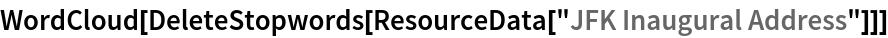 "WordCloud[DeleteStopwords[ResourceData[""JFK Inaugural Address""]]]"