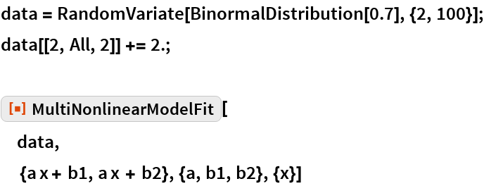 "data = RandomVariate[BinormalDistribution[0.7], {2, 100}]; data[[2, All, 2]] += 2.;  ResourceFunction[""MultiNonlinearModelFit""][  data,   {a x + b1, a x + b2}, {a, b1, b2}, {x}]"