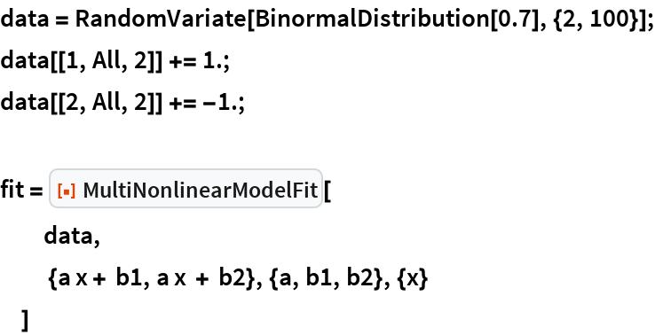 "data = RandomVariate[BinormalDistribution[0.7], {2, 100}]; data[[1, All, 2]] += 1.; data[[2, All, 2]] += -1.;  fit = ResourceFunction[""MultiNonlinearModelFit""][   data,    {a x + b1, a x + b2}, {a, b1, b2}, {x}   ]"