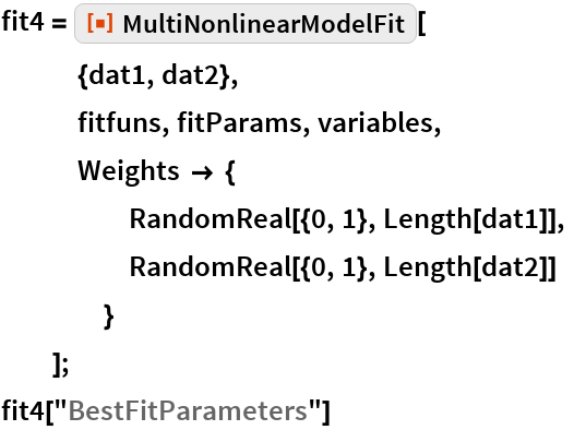 """fit4 = ResourceFunction[""""MultiNonlinearModelFit""""][    {dat1, dat2},    fitfuns, fitParams, variables,    Weights -> {      RandomReal[{0, 1}, Length[dat1]],      RandomReal[{0, 1}, Length[dat2]]      }    ]; fit4[""""BestFitParameters""""]"""