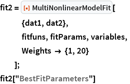 """fit2 = ResourceFunction[""""MultiNonlinearModelFit""""][    {dat1, dat2},    fitfuns, fitParams, variables,    Weights -> {1, 20}    ]; fit2[""""BestFitParameters""""]"""