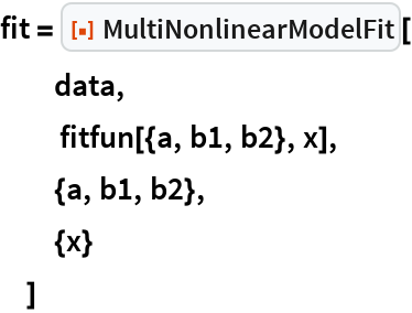 "fit = ResourceFunction[""MultiNonlinearModelFit""][   data,    fitfun[{a, b1, b2}, x],   {a, b1, b2},   {x}   ]"