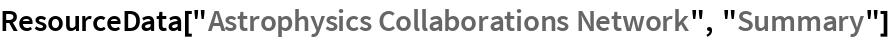 "ResourceData[""Astrophysics Collaborations Network"", ""Summary""]"