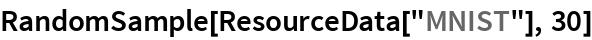 "RandomSample[ResourceData[""MNIST""], 30]"
