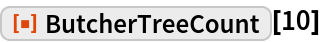"ResourceFunction[""ButcherTreeCount""][10]"