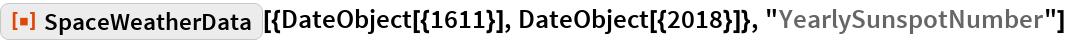 "ResourceFunction[  ""SpaceWeatherData""][{DateObject[{1611}], DateObject[{2018}]}, ""YearlySunspotNumber""]"