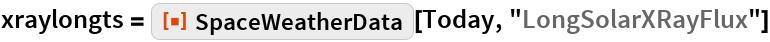 """xraylongts = ResourceFunction[""""SpaceWeatherData""""][Today, """"LongSolarXRayFlux""""]"""