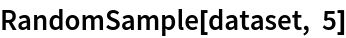 RandomSample[dataset, 5]