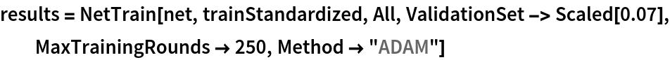 "results = NetTrain[net, trainStandardized, All, ValidationSet -> Scaled[0.07], MaxTrainingRounds -> 250, Method -> ""ADAM""]"