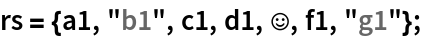 "rs = {a1, ""b1"", c1, d1, \[HappySmiley], f1, ""g1""};"