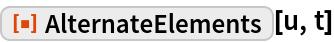 """ResourceFunction[""""AlternateElements""""][u, t]"""