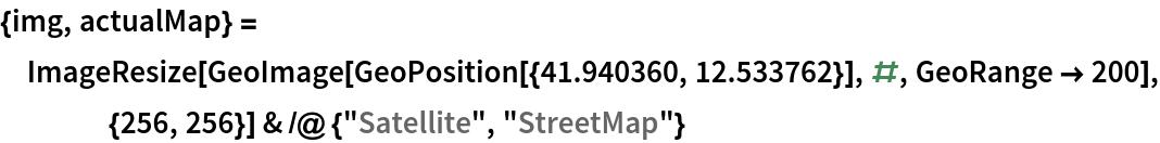 """{img, actualMap} = ImageResize[     GeoImage[GeoPosition[{41.940360, 12.533762}], #, GeoRange -> 200], {256, 256}] & /@ {""""Satellite"""", """"StreetMap""""}"""