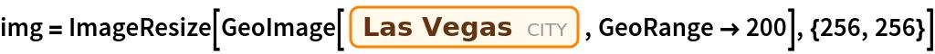 """img = ImageResize[   GeoImage[Entity[""""City"""", {""""LasVegas"""", """"Nevada"""", """"UnitedStates""""}], GeoRange -> 200], {256, 256}]"""