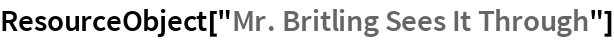 """ResourceObject[""""Mr. Britling Sees It Through""""]"""
